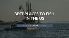 Looking for the best places to fish in the US? Here are some suggested places to enjoy your fishing as desire. Just explore.