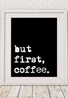 Digital Print Art Poster But First Coffee by NotMuchToSay on Etsy
