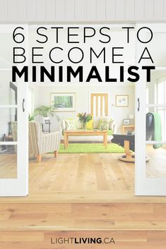 6 Steps to Becoming a Minimalist. If you're brand new to minimalism, this post is for you. It's a beginner's guide to minimalism! Click this pin to learn what minimalism is and the 6 steps to take to get there! Becoming Minimalist, Minimalist Living, Minimalist Bedroom, Minimalist Decor, Minimalist Lifestyle, Minimalist Clothing, Minimalist Christmas, Cute Dorm Rooms, Cool Rooms