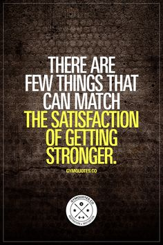 There are few things that can match the satisfaction of getting stronger. There's really nothing quite like the satisfaction of getting stronger. The feeling of becoming better. When you've worked hard to improve yourself. Gotta love #gettingstronger www.gymquotes.co for all our gym, workout and fitness quotes!