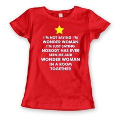 I'm NOT SAYING I'm WONDERWOMAN - funny cool hip party retro comic movie wonder woman swag humor new tee shirt - Womens t-shirt e2069 on Etsy, $11.90