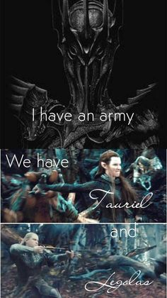 """ I have an army! We have Tauriel and Legolas."" We win."