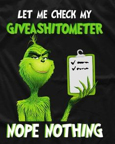 weihnachten zitate Top 15 Funny Quotes From The Grinch Grinch Memes, The Grinch Quotes, Funny Relatable Memes, Funny Jokes, Fun Funny, Le Grinch, Grinch Stuff, Funny Shirt Sayings, Quote Shirts
