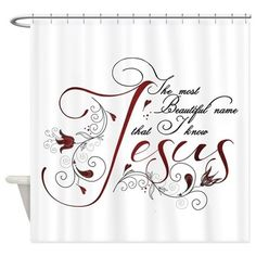 Beautiful Name Of Jesus Shower Curtain