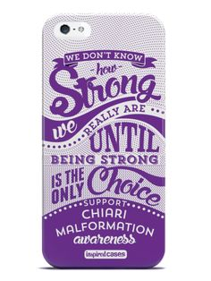 How Strong - Chiari Malformation Awareness Case for iPhone 5 & 5s
