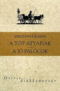 Mikszáth Kálmán: A tót atyafiak - A jó palócok Literature, Decor, Literatura, Decoration, Decorating, Deco