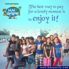 The best way to pay for a lovely moment is to enjoy it !! #MMFuncity