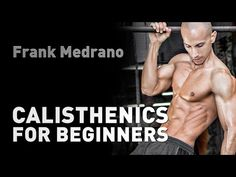 BEGINNER CALISTHENICS Training: Complete FULL BODY Workout Guide - Exercises & Routines - YouTube