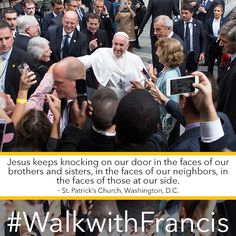 By giving of ourselves to others we open the door to Christ. #WalkwithFrancis