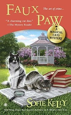 Flashback Friday - Faux Paw: A Magical Cats Mystery by Sofie Kelly - / Normally, the arrival of an art exhibition at the Mayville Heights Best Mysteries, Cozy Mysteries, Murder Mysteries, Mystery Novels, Mystery Series, Mystery Thriller, I Love Books, Good Books, Yasmine Galenorn