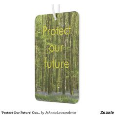 'Protect Our Future' Customizable Air Freshener Air Freshener, Beautiful Images, Encouragement, Christmas Ornaments, Future, Holiday Decor, Car, Products, Future Tense