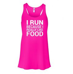 "I Run because I Really like food - Women's workout tank Food ""I Run because I Really like food""."