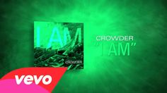 "Crowder - I Am (Lyric Video) ""This is my resurrection Song"""