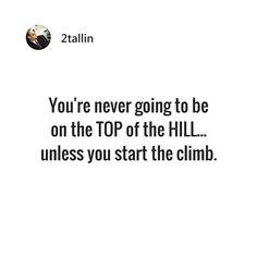 Start the climb!! #entrepreneurs #entrepreneurship #entrepreneurlife #business #businessman #quoteoftheday #businesswoman #businessowner #work #success #working #grind #foundr #startup #money #magazine #moneymaker #cash #startuplife #successful #passion #inspiredaily #hardwork #desire #motivational #motivation
