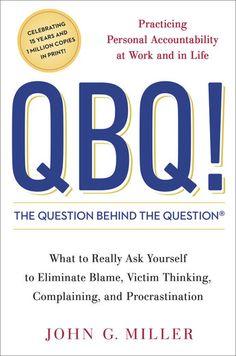 QBQ! The Question Behind the Question - John G. Miller |...: QBQ! The Question Behind the Question - John G. Miller | Economics… #Economics