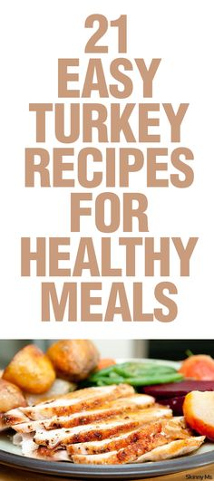 21 Easy Turkey Recipes for Healthy Meals--these are great options for eating clean during the holidays.