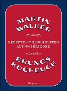 Brunos Kochbuch von Martin Walker