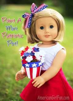Paint A Mini Patriotic Pot For American Girl Dolls! (click through for tutorial)