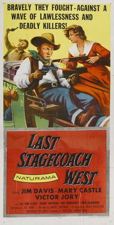 The Last Stagecoach West (1957) Stars: Jim Davis, Mary Castle, Victor Jory, Lee Van Cleef, Willis Bouchey ~ Director: Joseph Kane