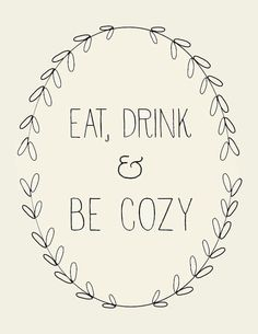 Eat, Drink and Be Cozy ★ iPhone wallpaper