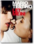Mario Testino, Let me in  Hardcover in slipcase, 12.2 x 16.7 in., 306 pages, $ 2,000