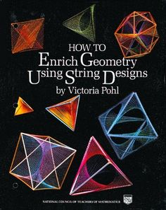 How to Enrich Geometry Using String Designs by Victoria Pohl http://www.amazon.com/dp/0873532279/ref=cm_sw_r_pi_dp_Au4Lub1TV3R4A