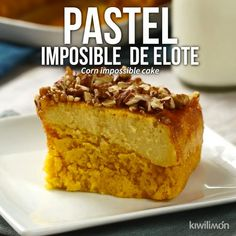 Elote Impossible Cake Video- Video de Pastel Imposible de Elote If you are a fan of the impossible cake you have to try this version with corn cake. It is an incredibly good recipe that will surprise everyone. Mexican Food Recipes, Sweet Recipes, Cake Recipes, Dessert Recipes, Pudding Desserts, Impossible Cake, Delicious Desserts, Yummy Food, Corn Cakes