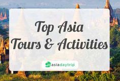 GoAsiaDayTrip.com - Top Asia Tours & Activities Board.