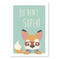 Poster Super vos A4. Je kunt het niet vaak genoeg zeggen en een kind kan het niet te vaak horen. Deze superheld vos herinnert je kind daarom graag eraan hoe geweldig hij is, want dat is niet altijd even gemakkelijk te onthouden…Een grote boost voor het zelfvertrouwen, dus hang maar aan elke muur zodat het overal te lezen is of geef 'm een extra mooie lijst want: JIJ BENT SUPER! Ook verkrijgbaar als ansichtkaart.