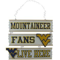 West Virginia Mountaineers Fans Live Here SignMore Pins Like This At FOSTERGINGER Pinterest