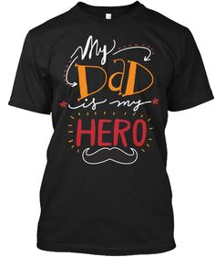 Daddy Hero!  Black T-Shirt Front