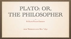 """Plato the Philosopher,"" an essay by Ralph Waldo Emerson"