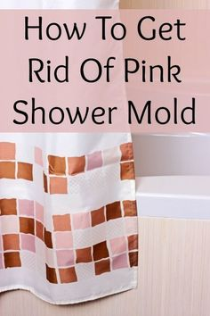 We keep getting these pale pinkish stains on the shower curtains and at the base of the tub. Here's how to get rid of pink shower mold. Cleaning Bathroom Mold, Bathroom Mold Remover, Cleaning Mold, Mold In Bathroom, Cleaning Tips, Cleaning Checklist, Cleaning Supplies, Remove Mold From Shower, Get Rid Of Mold