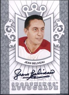 2007 Sportskings Jean Beliveau autograph Montreal Canadiens, Hockey Teams, Ice Hockey, Hockey Cards, Baseball Cards, Who Plays It, Nhl, The Incredibles, My Favorite Things
