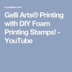 Gelli Arts® Printing with DIY Foam Printing Stamps! - YouTube