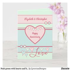 Pink green with hearts and bunting anniversary card Wedding Anniversary Greeting Cards, Happy Anniversary, Love Wishes, Custom Greeting Cards, Plant Design, Happy Day, Thoughtful Gifts, Yellow Flowers, Love Heart