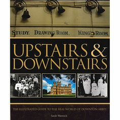 Upstairs & Downstairs: The illustrated guide to the real world of Downton Abbey by Sarah Warwick | cheap Cultural History Books at The Works