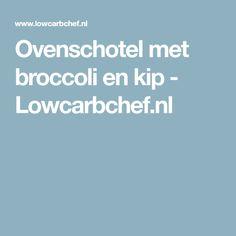 Ovenschotel met broccoli en kip - Lowcarbchef.nl