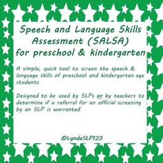 Created by LyndaSLP123:  SALSA: Speech & Language Skills Assessment (preK & Kindergarten)  -- a simple & quick speech and language screening designed to be used by SLPs OR classroom teachers