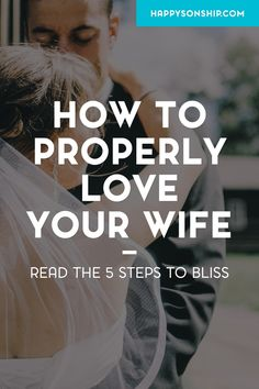 We come to love not by finding a perfect person, but by learning to see an imperfect person perfectly. More: http://www.happysonship.com/men-who-kiss-their-wives
