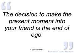 eckhart tolle quotes | ... to make the present moment - Eckhart Tolle - Quotes and sayings