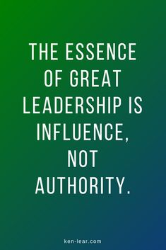 The essence of great leadership is influence, not authority. & The essence of great leadership is influence, not authority. & The essence of great leadership is influence, not authority. & The essence of great leadership is influence, not authority. Missing Family Quotes, Life Quotes Love, Quotes To Live By, Servant Leadership, Leadership Development, Leadership Quotes, Leadership Courses, Spiritual Leadership, Leadership Lessons