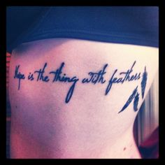 Hope is the thing with feathers  -Emily Dickinson Rib Tattoo
