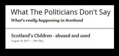 Scotland's Children – abused and used. part 2 – WHERE IS THE OUTRAGE? https://spidercatweb.blog/2017/09/29/scotlands-children-abused-and-used-part-2/