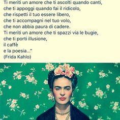Frida Kahlo Citazioni Verità Amore Amare Amati Amarsi