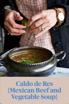 My (Best) Recipe for Caldo de Res or Mexican Beef and Vegetable Soup + My Secrets for Making It Perfect Every Time. This budget-friendly, gluten-free pot of comfort is the healing bowl of soup you need that uses basic, everyday ingredients and is totally adaptable to whatever you have in your fridge. #caldoderes #beefsoup #soup #caldorecipe #Mexicanbeefsoup