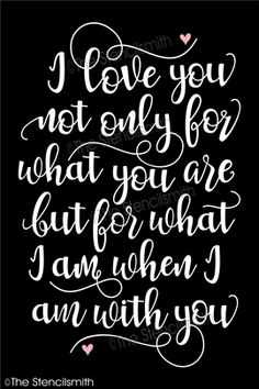 I love you not only for what are stencil but am when I am with you I'm Love Yourself Quotes, Love Quotes For Him, Love Poems, Sex Quotes, True Quotes, Qoutes, Love My Husband, My Love, Before Wedding