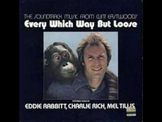 """Every Which Way But Loose (Eddie Rabbit) ~ The Title Song for Clint Eastwood's """" EVERY WHICH WAY BUT LOOSE """" also starring Sondra Locke and Ruth Gordon."""