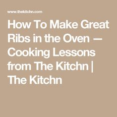 How To Make Great Ribs in the Oven — Cooking Lessons from The Kitchn | The Kitchn