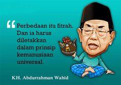 """""""Perbedaan itu fitrah. Dan harus diletakkan dalam prinsip kemanusiaan universal."""" (KH. Abdurrahman Wahid)"""